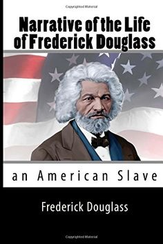 Narrative of the Life of Frederick Douglass: an American Slave Best Books Of All Time, Great Books, Frederick Douglass, Fiction And Nonfiction, Best Selling Books, The Life, Christianity, Einstein, All About Time
