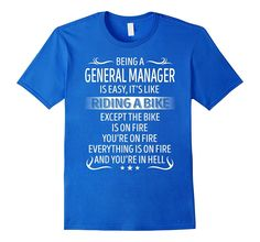 Being A General Manager It's Like Riding A Bike TShirt