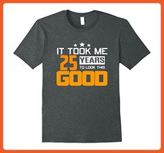 Mens It Took Me 25 Years To Look This Good Funny 25th Birthday Small Dark Heather - Birthday shirts (*Partner-Link)