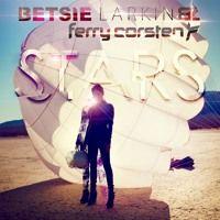 Betsie  Larkin & Ferry Corsten - Stars (Ferry Corsten Fix) de ferry-corsten en SoundCloud