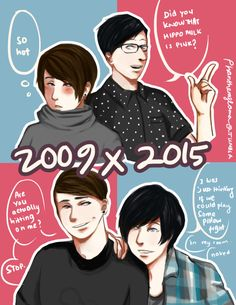 dan and phil 2009 x 2015 I UST THOUGHT THIS IN CLASS YESYESYESYESYESYESYRESYRESYASYASYASYASYASYASYASYASYAYAAAAAAAAAAAAAAAAAAAAAAAAAAAAAS