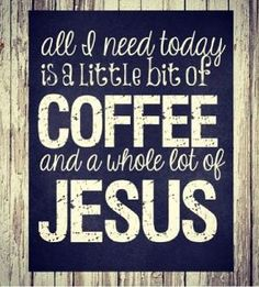 Coffee & Jesus by taylor