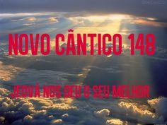 CANTICO 148 - JEOVÁ NOS DEU O SEU MELHOR