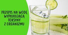 Przepis na wodę wypłukującą toksyny z organizmu Pickles, Cucumber, Food, Bending, Turmeric, Essen, Meals, Pickle, Yemek