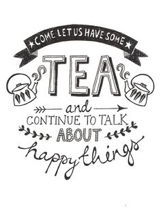 Quote of the Day :: Come let us have some tea and continue to talk about happy things Zitat des Tages: Komm, lass uns etwas Tee trinken und weiter über glückliche Dinge reden Cuppa Tea, My Cup Of Tea, The Words, Typography Inspiration, Typography Prints, Afternoon Tea, Quote Of The Day, Quotes To Live By, Tea Cups