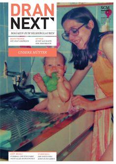 Ein Hoch auf die Muttis dieser Welt: DRAN NEXT Ausgabe 4/2014