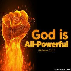 "God is all-powerful. ""Ah Lord God! behold, thou hast made the heaven and the earth by thy great power and stretched out arm, and there is nothing too hard (too difficult) for thee"" (Jeremiah 32:17). #KWMinistries"