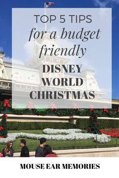 Top 5 Tips for a Budget Friendly Christmas at Disney World - Mouse Ear Memories Disney Money, Disney On A Budget, Disney World Tips And Tricks, Disney Tips, Disney Ideas, Disney World Christmas, Mickey's Very Merry Christmas, Enjoy Your Vacation, Walt Disney World Vacations