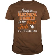 Being An Electrical Engineer Is The Best Job T-Shirt #gift #ideas #Popular #Everything #Videos #Shop #Animals #pets #Architecture #Art #Cars #motorcycles #Celebrities #DIY #crafts #Design #Education #Entertainment #Food #drink #Gardening #Geek #Hair #beauty #Health #fitness #History #Holidays #events #Home decor #Humor #Illustrations #posters #Kids #parenting #Men #Outdoors #Photography #Products #Quotes #Science #nature #Sports #Tattoos #Technology #Travel #Weddings #Women