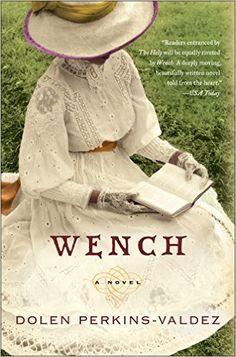 Wench: A Novel (P.S.) - Kindle edition by Dolen Perkins-Valdez. Literature & Fiction Kindle eBooks @ Amazon.com.