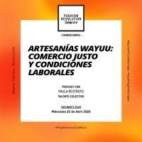Artesanías Wayuu: Comercio justo y condiciones laborales by Fashion Revolution Colombia on SoundCloud