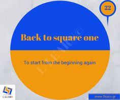 Back to square one. #Αγγλικά #αγγλικοί #ιδιωματισμοί