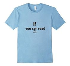 "Brain teasing Funny T-Shirt, it's texts reads as "" If you can read this, you are too close""  This Shirt comes in five different colors and is also available in all sizes.  #funny #merch #shirt #tshirt #tees #read #amazon #diy #sweet"