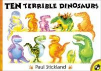 Ten Terrible Dinosaurs by Paul Stickland (double click on the image to request this title)