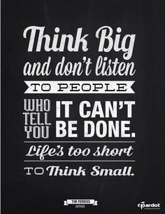 Don't think too small