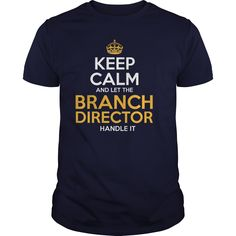 Awesome Tee For Branch Director T-Shirts, Hoodies. ADD TO CART ==► https://www.sunfrog.com/LifeStyle/Awesome-Tee-For-Branch-Director-126246590-Navy-Blue-Guys.html?id=41382