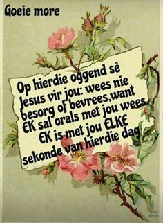 Good Morning Wishes, Morning Messages, Good Morning Quotes, Bible Emergency Numbers, Lekker Dag, Blessed Week, Goeie More, Afrikaans Quotes, Bible Quotes