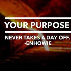 MY DEFINITION OF PURPOSE...working for SOMETHING not SOMEONE! Do you have do you know YOUR purpose? Or are you choosing to merely EXIST? #quotes #motivation #driven #success #health #wellness #fitness