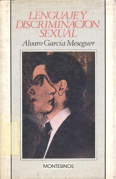 LENGUAJE Y LENGUA. Lenguaje y discriminación sexual / Alvaro García Meseguer Movies, Movie Posters, Woman, Film Poster, Films, Popcorn Posters, Film Books, Movie, Film Posters