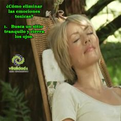 ¿Cómo eliminar las emociones toxicas? 1.Busca un sitio tranquilo y cierra los ojos. #VitalidadEmocional