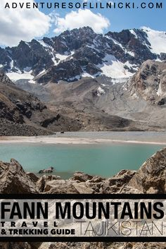The Fann Mountains Travel and Trekking Guide! See why the Fann Mountains are a must see on any Tajikistan itinerary!