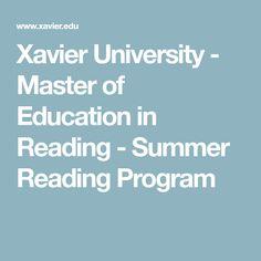 Xavier University - Master of Education in Reading - Summer Reading Program