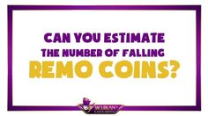 Can you estimate the number of falling Remo Coins? Its harder than you think...