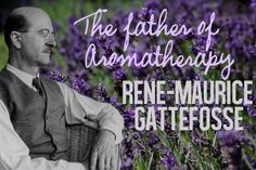 Read about the Father of Aromatherapy, and how he discovered lavender oil's healing properties. #essentialoils