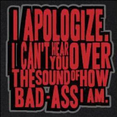 My theme for life!!! Be BAD ASS people and enjoy it!!! @FitFluential #Drownouthenaysayers