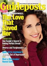 In the March 2011 issue of Guideposts, award-winning actress Andie MacDowell reveals the surprising realization that made her feel complete.