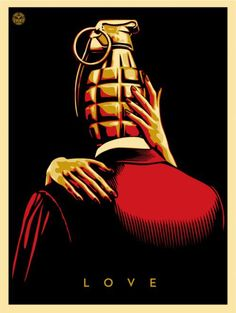 Love Is the Drug (Red) | Shepard Fairey | 2012....go on! pull the pin!