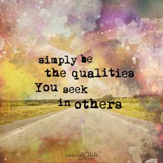 Be the quality you seek in others ❤️☀️