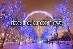 Ride the London Eye.