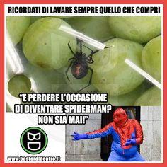 Un'occasione che non puoi perdere! #bastardidentro #perfettamentebastardidentro #spiderman #frutta #ragno www.bastardidentro.it