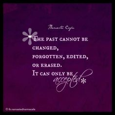 quotes about accepting the past, and moving on...