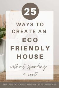 Creating an eco friendly house doesn't have to cost money,and sustainability isn't only for the privileged. On this episode of The Sustainable Minimalists podcast: 25 ways to curate a sustainable home without spending a cent. Sustainable Ideas, Sustainable Products, Sustainable Living, Help The Environment, Green Ideas, Eco Friendly House, Cleaners Homemade, Lifestyle Group, Plastic Waste
