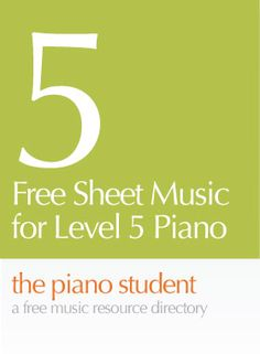 Free Sheet Music for Level 5 Piano | thepianostudent blog - CLICK HERE for sheet music https://thepianostudent.wordpress.com/2008/05/18/free-printable-piano-sheet-music-level-5-intermediate/