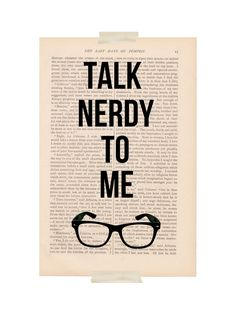 funny quote dictionary art - TALK NERDY To ME - dictionary print. $9.00, via Etsy.