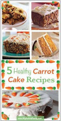 5 Healthy Carrot Cake Recipes - MyNaturalFamily.com #carrotcake #recipe