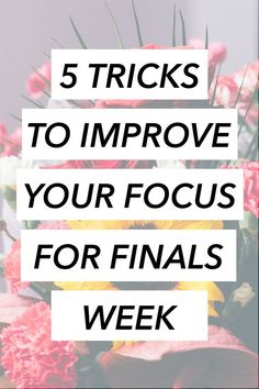 Focus Tips for Finals