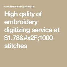High qality of embroidery digitizing service at $1.78/1000 stitches