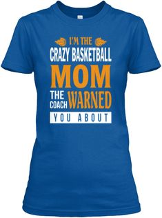 I'm The Crazy Basketball Mom T Shirt