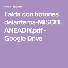 Falda con botones delanteros-MISCELANEADIY.pdf - Google Drive Couture, Google Drive, Sewing Ideas, Diy, Handmade, Cars, Paper, Vestidos, Denim Skirts