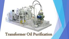 The increasing cost and performance pressures are putting impact on several operators to enhance the utilization capacity of their transformers and transformer oil purification techniques.
