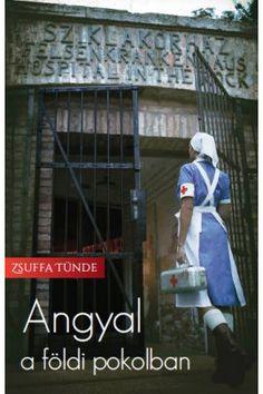 Zsuffa Tünde: Angyal a földi pokolban Reading, Books, Libros, Book, Reading Books, Book Illustrations, Libri