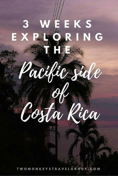 3 Weeks Exploring the Pacific side of Costa Rica South and Central America have both been on our travelling bucket lists for a long time.  When the opportunity came up to take the time off from work both Craig and Amrita jumped at the chance to go spend s