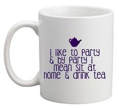Ha. Party away at home with your tea, while you browse http://teatra.de/activity of course