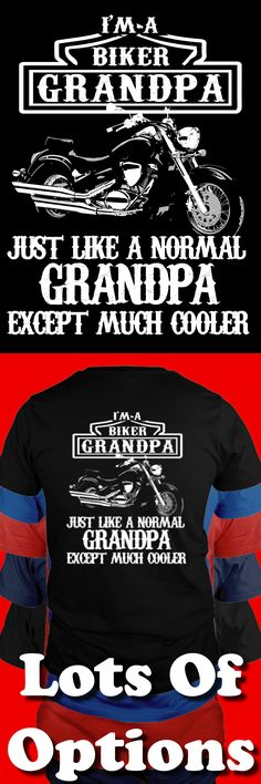 Biker Shirt: Are You A Biker Grandpa? Great Motorcycle Gift! Lots Of Sizes & Colors. Like Custom Motorcycles, Baggers, Choppers, Harley Davidson Bikes or the Biker Life? Strict Limit Of 5 Shirts! Treat Yourself & Click Now! https://teespring.com/JC64-425