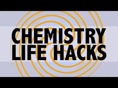 4 Simple Chemistry Life Hacks That Will Make Your Life Better!