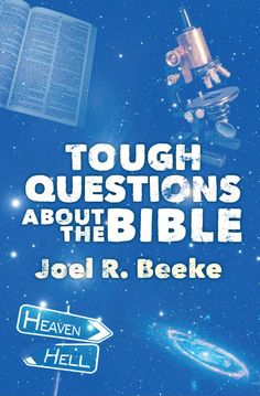 Tough Questions about the Bible by Joel R. Beeke {Review}
